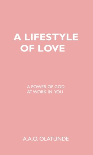 9780956039873: A Lifestyle of Love: A Power of God at Work in You