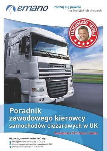 Vocational LGV Driver's Guide in Polish/Poradnik Zawodowego Kierowcy Samochodow ...