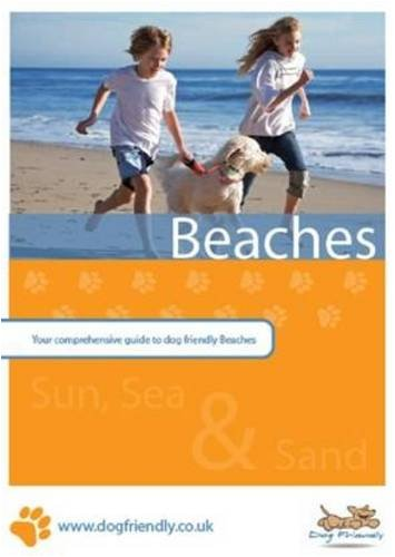 9780956045911: Dog Friendly Beaches: Your Comprehensive Guide to Dog Friendly Beaches