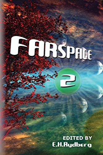 Farspace 2: A speculative fiction anthology by: Edwin H. Rydberg;