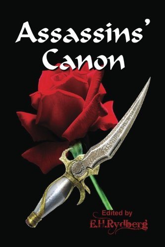 Assassins` Canon: An Anthology of Short Fiction: Up and Coming