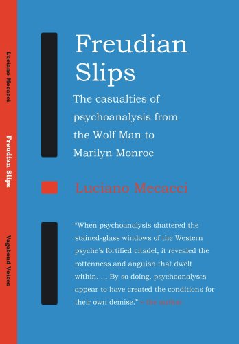Freudian Slips: The Casualties of Psychoanalysis from: Luciano Mecacci