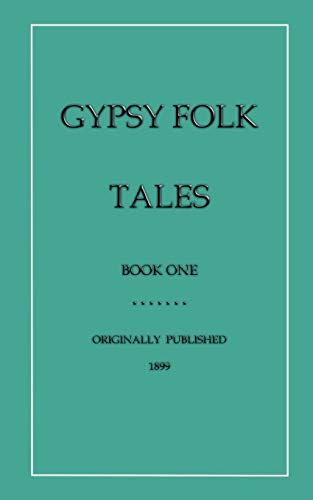 Gypsy Folk Tales - Book One (Myths, Legend and Folk Tales from Around the World): Francis Hinde ...