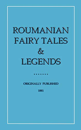 9780956058492: Roumanian Fairy Tales and Legends (Myths, Legend and Folk Tales from Around the World)