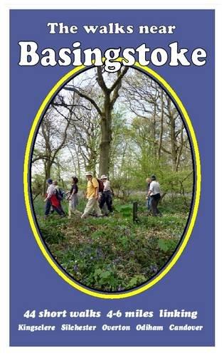 9780956060402: The Walks Near Basingstoke: 44 Short Walks - 4-6 Miles Linking Kingsclere, Silchester, Overton, Odiham, Candover
