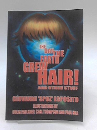 9780956064509: The Day the Earth Grew Hair And Other Stuff