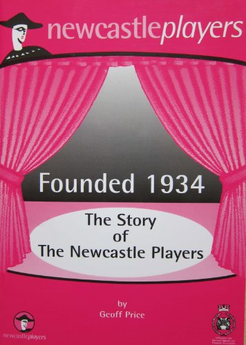 9780956065308: Founded 1934: The Story of the Newcastle Players