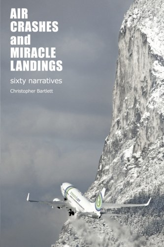 9780956072320: Air Crashes and Miracle Landings: 60 Narratives (How, When ... and Most Importantly Why)