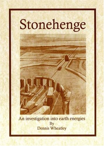 Stonehenge: An Investigation into Earth Energies (0956073301) by Dennis Wheatley