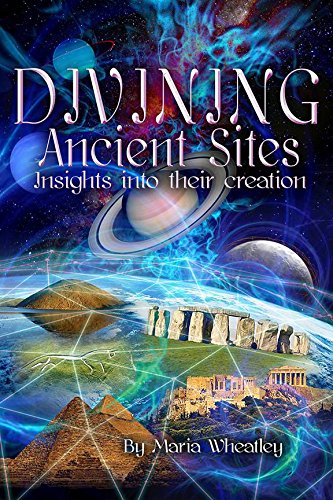 9780956073341: Divining Ancient Sites: Insights into Their Creation