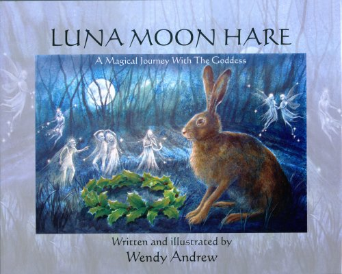 9780956074300: Luna Moon Hare: A Magical Journey with the Goddess