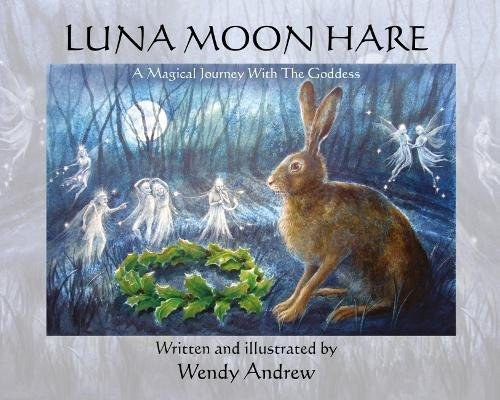 9780956074355: Luna Moon Hare: A Magical Journey with the Goddess
