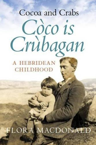 9780956076403: Cocoa and Crabs/Coco is Crubagan: A Hebridean Childhood (English and Scots Gaelic Edition)
