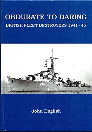 9780956076908: Obdurate to Daring. British Fleet Destroyers 1941-1945