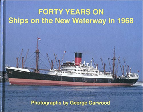 9780956076915: Forty Years On: Ships on the New Waterway 1968