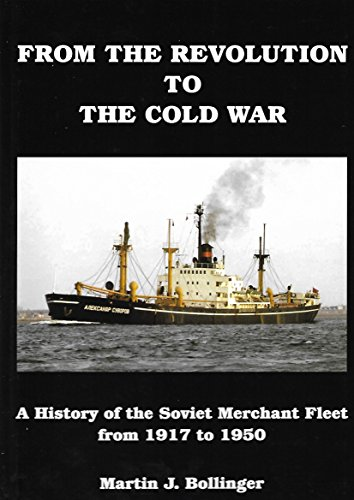 9780956076946: From The Revolution To The Cold War A History Of The Soviet Merchant Fleet From 1917 To 1950