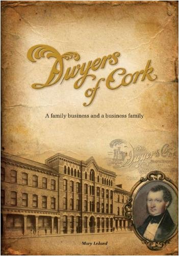 9780956077608: Dwyers of Cork: A Family Business and a Business Family