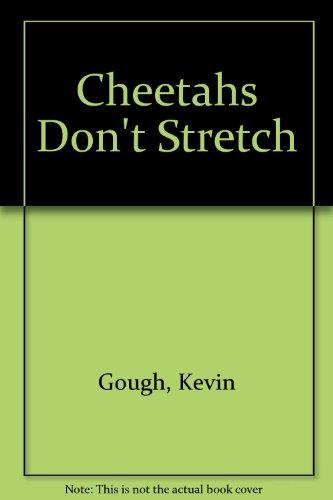 9780956078520: Cheetahs Don't Stretch