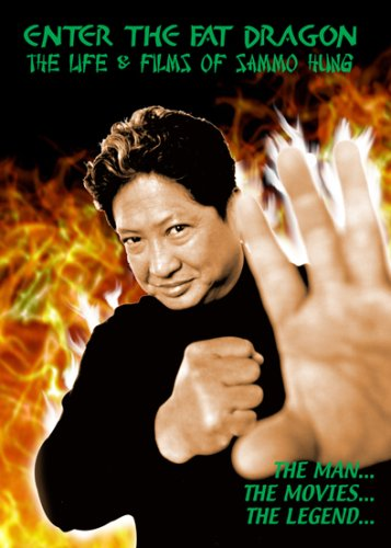 9780956078636: Enter the Fat Dragon: The Life and Films of Sammo Hung