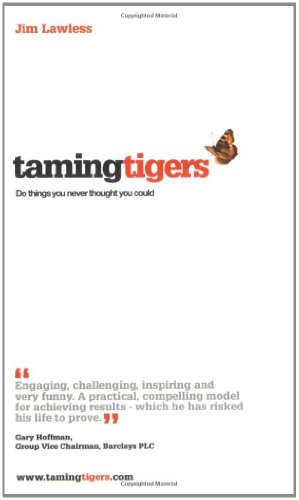 9780956081506: Taming Tigers: Do Things You Never Thought You Could