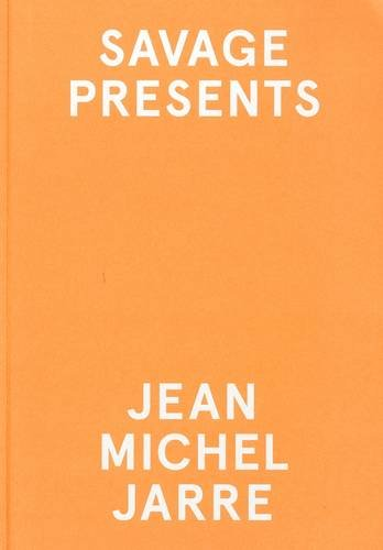 9780956085689: Savage Present Jean Michel Jarre