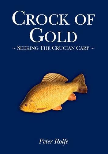 9780956093585: Crock of Gold: Seeking the Crucian Carp