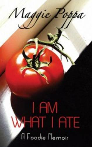 9780956098801: I am What I Ate: A Foodie Memoir