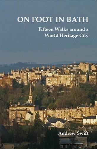 On Foot in Bath: Swift, Andrew