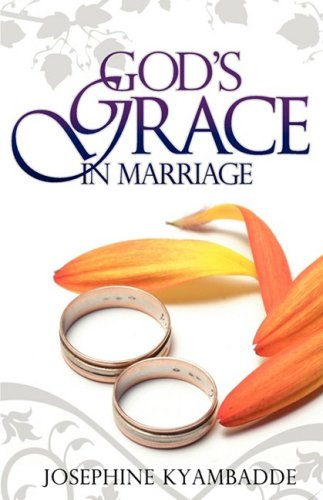 God's Grace In Marriage: Kyambadde, Josephine