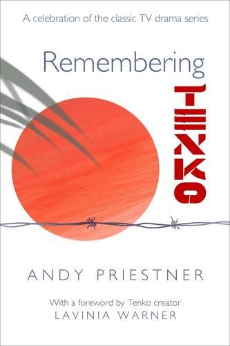 9780956100078: Remembering Tenko: A Celebration of the Classic TV Drama Series