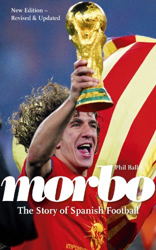 9780956101129: Morbo: The Story of Spanish Football