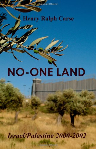 No-one Land: Israel / Palestine 2000-2002: Carse, Henry Ralph