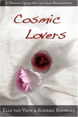 Cosmic Lovers: A Woman's Quest for the: Knowles, Roderic