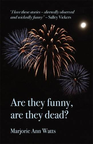Are They Funny, are They Dead?: Watts, Marjorie-Ann