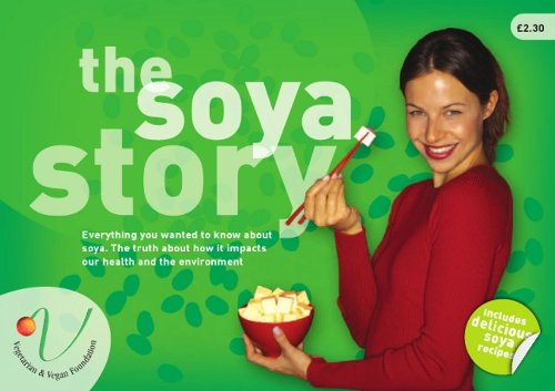 9780956109309: The Soya Story: Everything You Wanted to Know About Soya. The Truth About How it Impacts Our Health and the Environment.