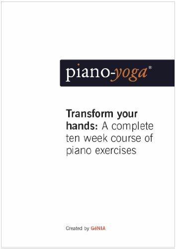 9780956118455: Piano-Yoga® Transform Your Hands: A complete ten week course of piano exercises: 1