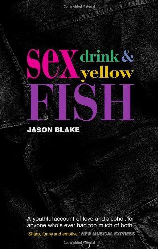 Sex, Drink and Yellow Fish: Jason Blake