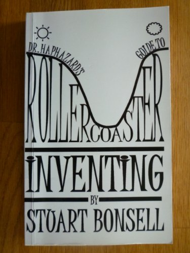 9780956129406: Dr. Haphazard's Rollercoaster Guide to Inventing