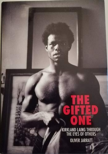 9780956141309: The Gifted One: Kirkland Laing Through the Eyes of Others