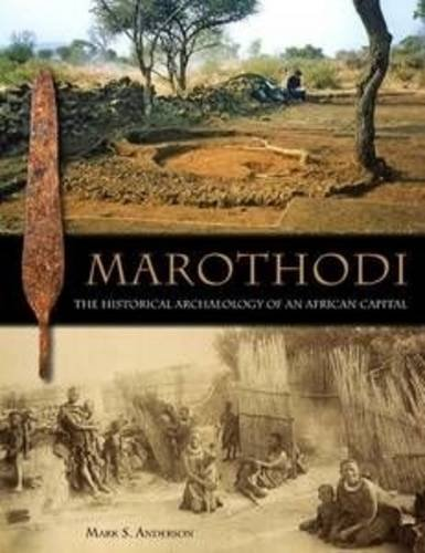 9780956142719: Marothodi: The Historical Archaeology of an African Capital