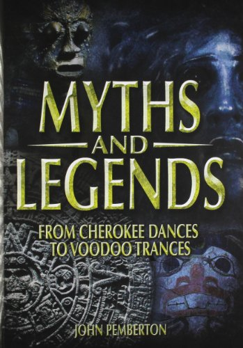9780956142870: Myths & Legends: From Cherokee Dances to Voodoo Trances