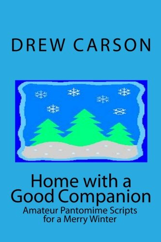 9780956143549: Home with a Good Companion: Amateur Pantomime Scripts for a Merry Winter