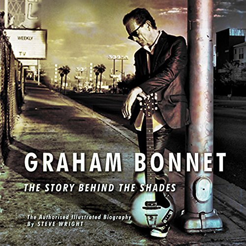 9780956143938: Graham Bonnet: The Story Behind the Shades