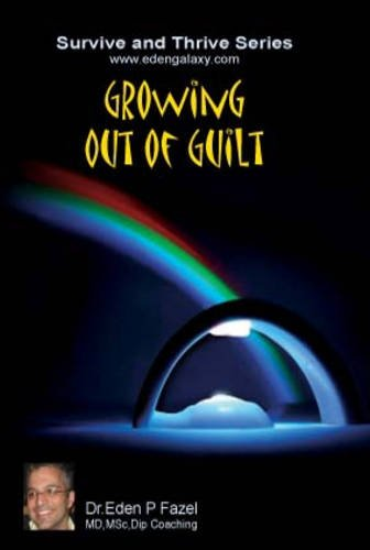9780956148551: Growing Out of Guilt (Survive and Thrive)