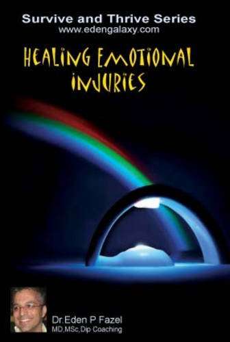9780956148568: Healing Emotional Injuries (Survive and Thrive)
