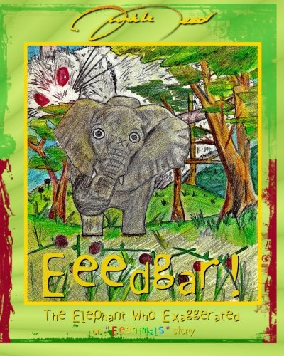 9780956152039: Eeedgar! The Elephant Who Exaggerated