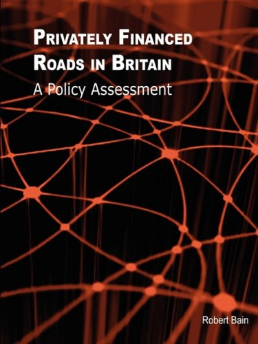9780956152701: Privately Financed Roads in Britain
