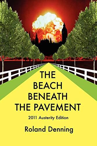 The Beach Beneath the Pavement 2011: Roland Denning