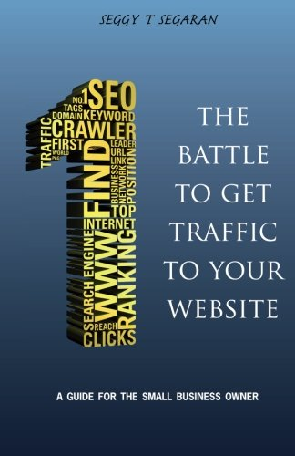9780956153746: The Battle to Get Traffic to Your Website: A Guide for the Small Business Owner