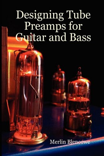 9780956154507: Designing Valve Preamps for Guitar and Bass